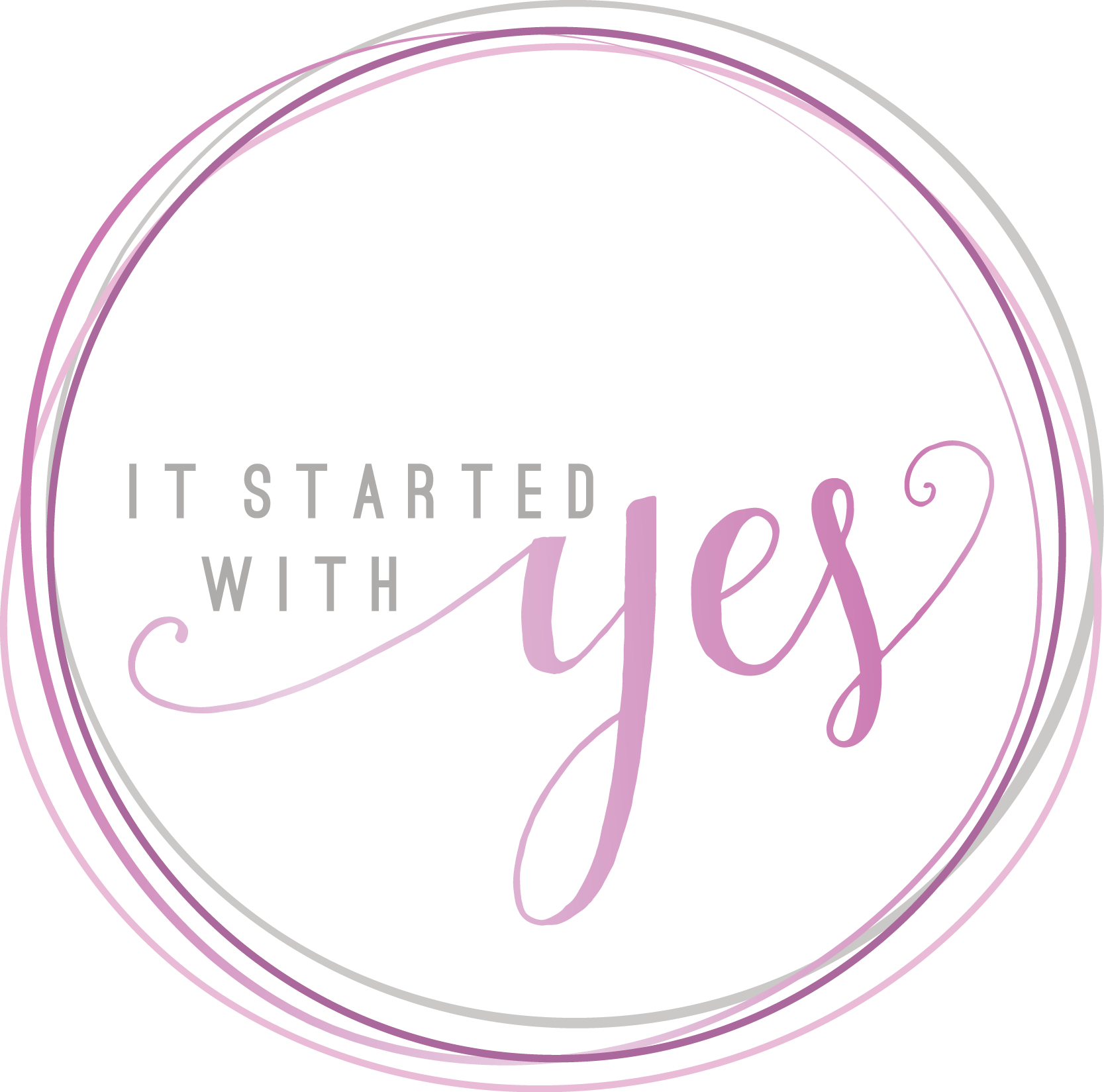 It Started With Yes!