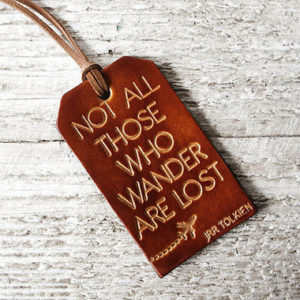 Leather Luggage Tag - Not All Those Who Wander Are Lost
